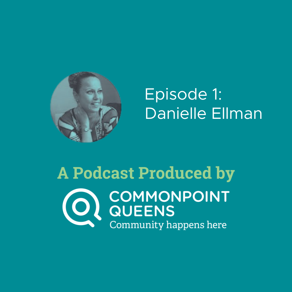 CommonPod Queens Episode 1: Danielle Ellman