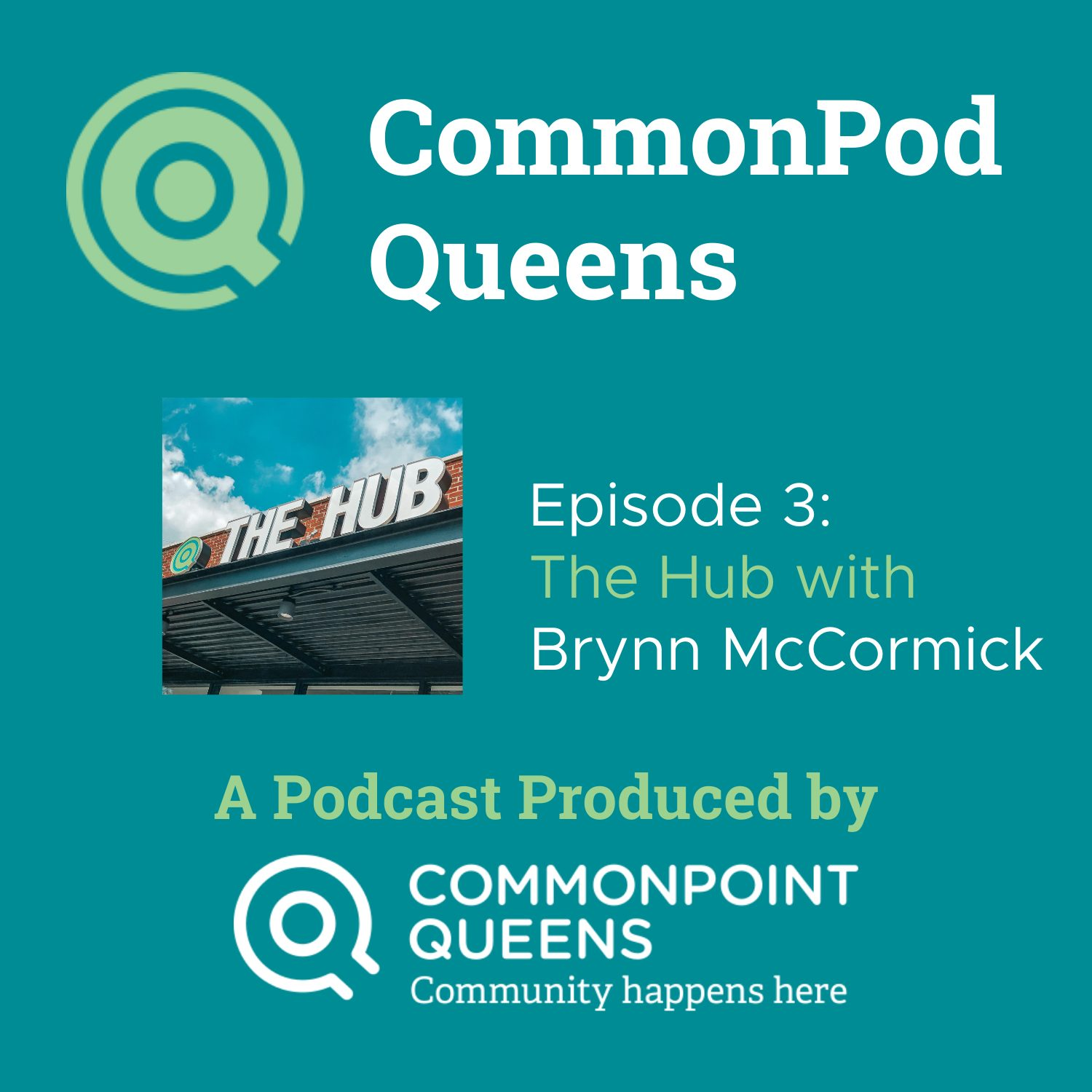 CommonPod Queens Episode 3: The Hub with Brynn McCormick