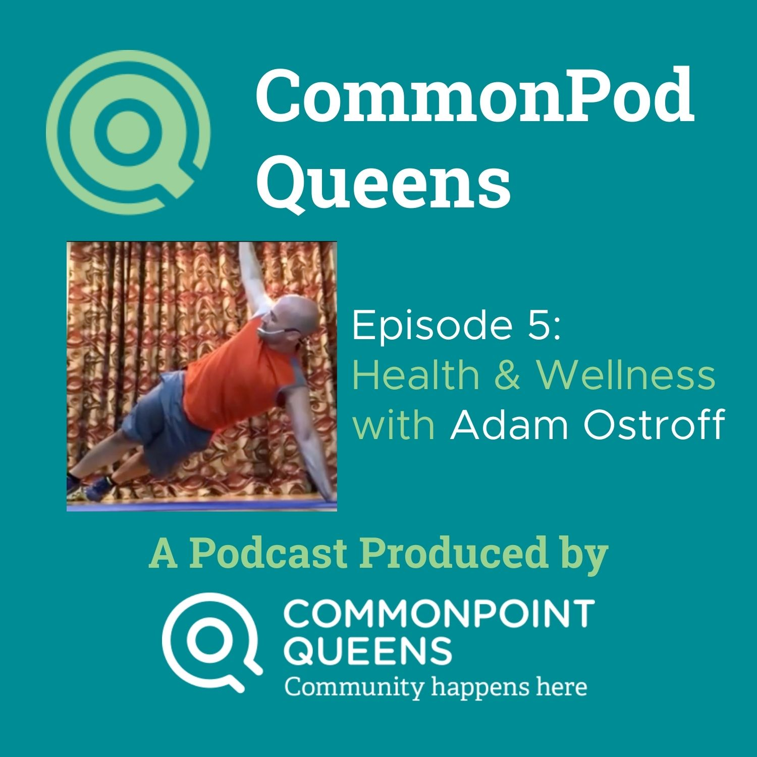 CommonPod Queens Episode 5: Health and Wellness with Adam Ostroff